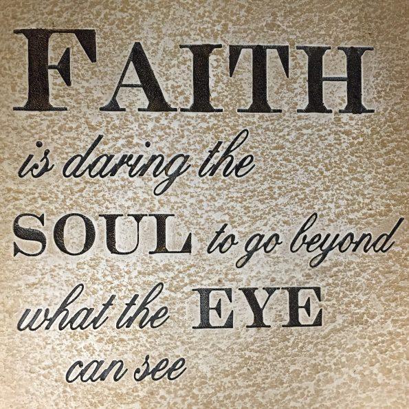 FAITH daring SOUL beyond SIGHT
